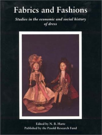 Fabrics and Fashions: Studies in the Economic and Social History of Dress: Harte, N. B.