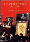 The Great Art Boom 1970-1997 (0903872587) by Christopher Wood; Duncan Hislop