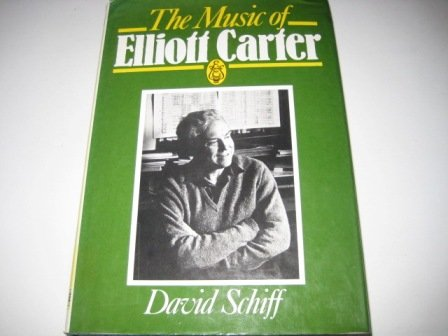 9780903873062: The Music of Elliott Carter