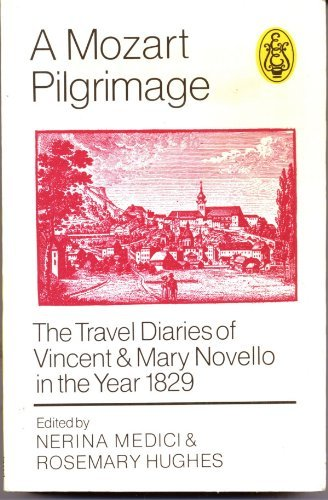 9780903873109: Mozart Pilgrimage: Travel Diaries of Vincent and Mary Novello in the Year 1829