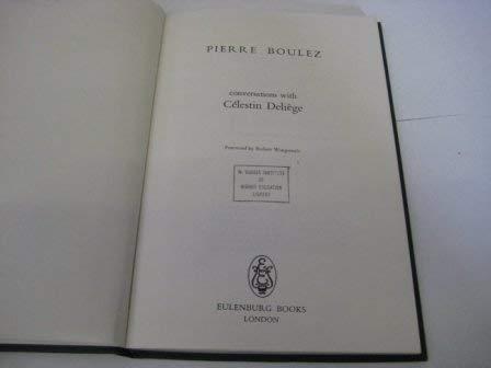 9780903873215: Pierre Boulez: Conversations with Celestin Deliege