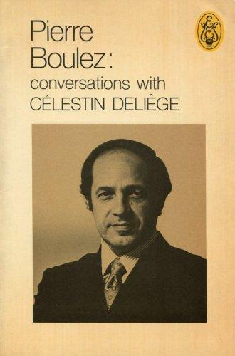 9780903873222: Pierre Boulez: Conversations With Celestin Deliege
