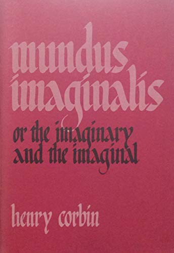 Mundus Imaginalis, or The Imaginary and the Imaginal (0903880067) by Henry Corbin