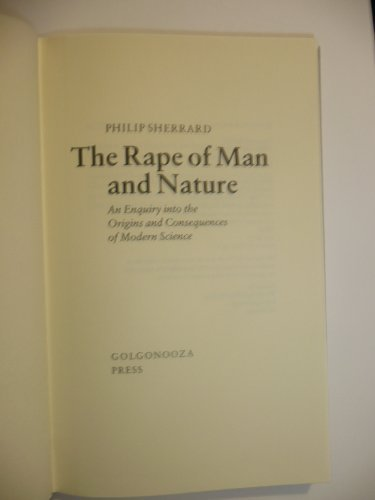 Rape of Man and Nature: Enquiry into: Sherrard, Philip