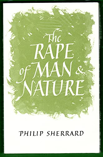 The Rape of Man and Nature: Enquiry: Sherrard, Philip