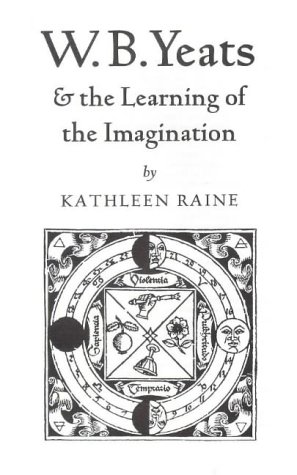 W.B.Yeats and the Learning of the Imagination: Raine, Kathleen; Keeble,