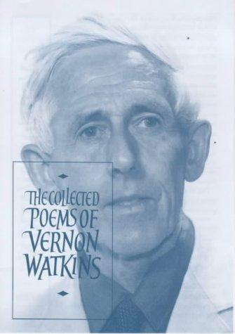 The Collected Poems of Vernon Watkins: Watkins, Vernon
