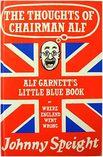Thoughts of Chairman Alf: Alf Garnett's Little: Johnny Speight