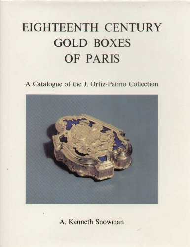EIGHTEENTH CENTURY GOLD BOXES OF PARIS: A: SNOWMAN, A. Kenneth.