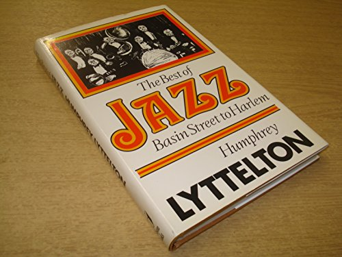 9780903895910: Best of Jazz: Basin Street to Harlem - Jazz Masters and Masterpieces, 1917-30 v. 1