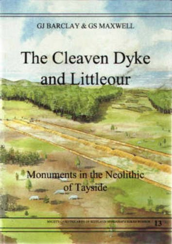 9780903903134: The Cleaven Dyke and Littleour: Monuments in the Neolithic of Tayside (Society of Antiquaries of Scotland monograph)