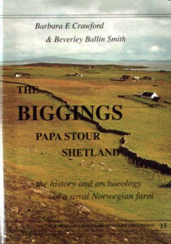 9780903903158: Biggins, Papa Stour, Shetland: The History and Excavation of a Royal Norwegian Farm (Society of Antiquaries of Scotland Monograph)