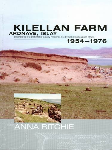 9780903903356: Kilellan Farm, Ardnave, Islay: Excavations of a Prehistoric to Early Medieval Site by Colin Burgess and Others,1954-76