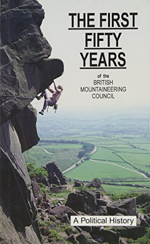 9780903908078: The First Fifty Years of the British Mountaineering Council:: A Political History
