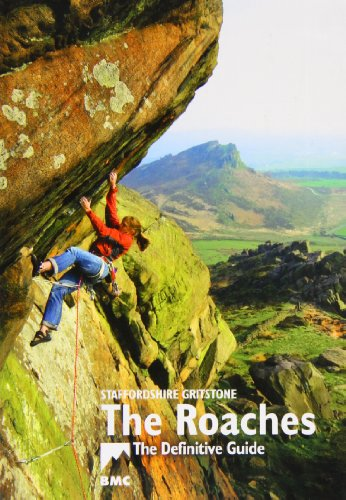 The Roaches: Staffordshire Gritstone, the Definitive Guide
