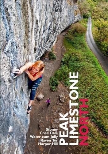 9780903908382: Peak Limestone North: Stoney, Chee Dale, Water-Cum-Jolly, Raven Tor, Harpur Hill (BMC Rock Climbing Guidebook)