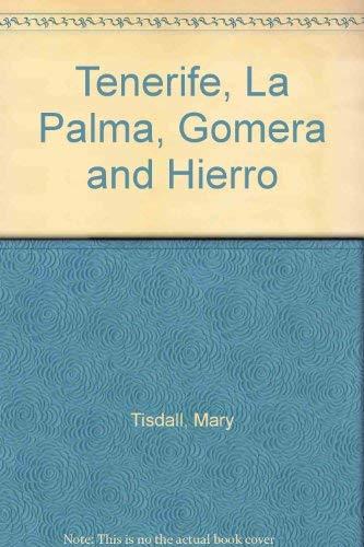 Tenerife, La Palma, Gomera and Hierro: Tisdall; Archie, Mary Tisdall