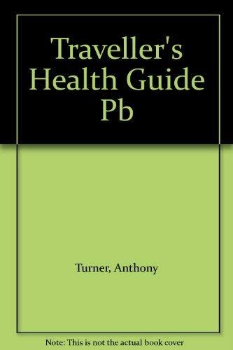 Traveller's Health Guide: Turner, Anthony