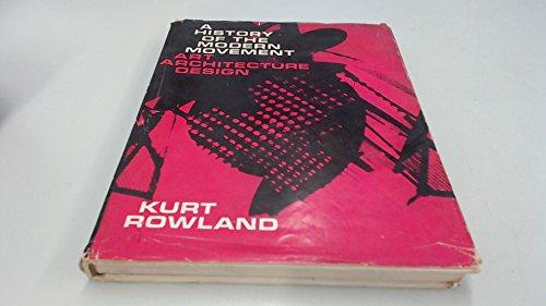 A history of the Modern Movement: Art,: Kurt Rowland