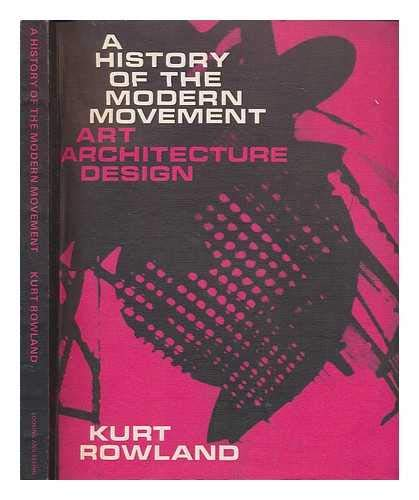 History of the Modern Movement Art Archi: Rowland, Kurt