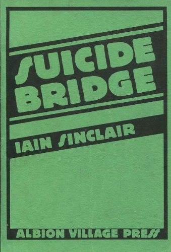 Suicide Bridge (0903924218) by Iain Sinclair