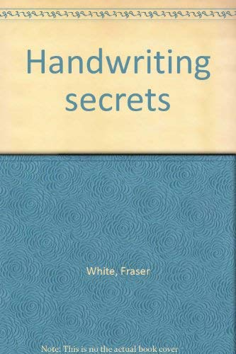 HANDWRITING SECRETS: White, Fraser