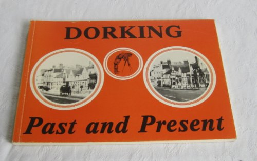 Dorking: Past and Present: Knight, David; Mee,