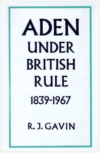 9780903983143: Aden Under British Rule, 1939-67