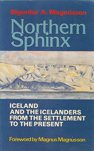 Northern Sphinx: Iceland and the Icelanders from: Magnusson, Sigurdur A.