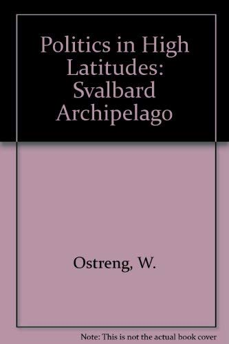 9780903983860: Politics in High Latitudes: Svalbard Archipelago