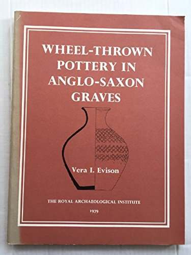 9780903986076: A corpus of wheel-thrown pottery in Anglo-Saxon graves (Royal Archaeological Institute monograph series)