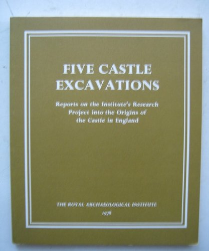 Five Castle Excavations (Reports on the institute's: The Royal Archaeological