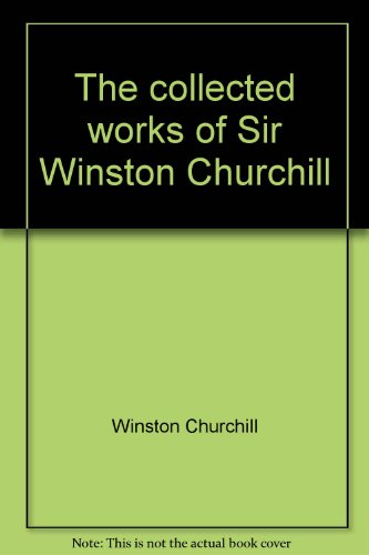9780903988018: The collected works of Sir Winston Churchill