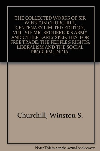 THE COLLECTED WORKS OF SIR WINSTON CHURCHILL: CENTENARY LIMITED EDITION VOLUME VII: MR BRODRICK&#...