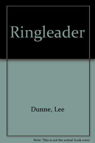 RINGLEADER: Dunne, Lee