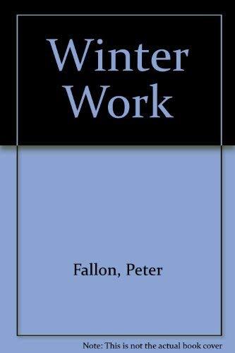 Winter Work (Gallery books): Fallon, Peter
