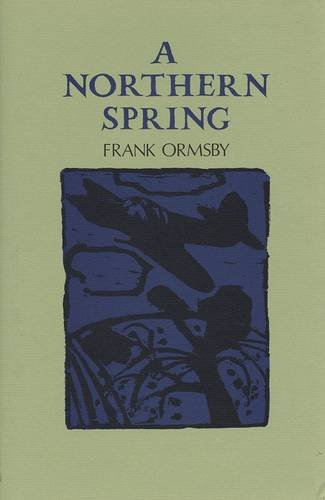 9780904011937: A Northern Spring