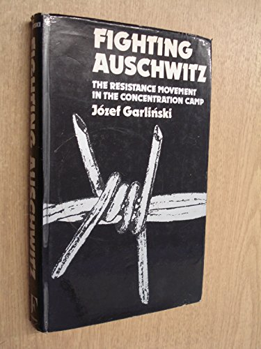 9780904014099: Fighting Auschwitz: The Resistance Movement in the Concentration Camp