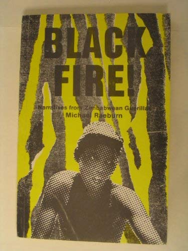 9780904014143: Black Fire: Accounts of the Guerrilla War in Rhodesia