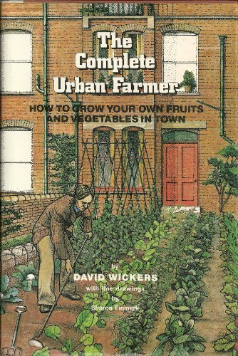 9780904014266: Complete Urban Farmer: Growing Your Own Fruit and Vegetables in Town