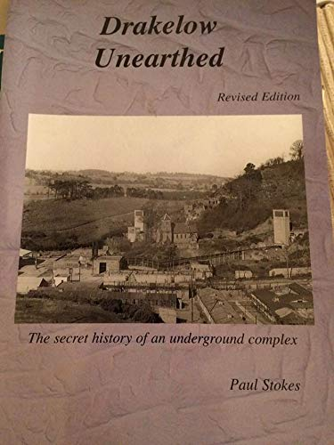 9780904015768: Drakelow Unearthed: the Secret History of An Underground Complex