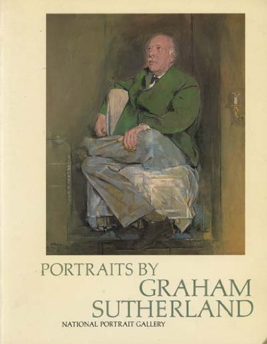 NATIONAL PORTRAIT GALLERY. PORTRAITS BY GRAHAM SUTHERLAND. LONDON. 24/06/1977-16/10/1977. (Weight...