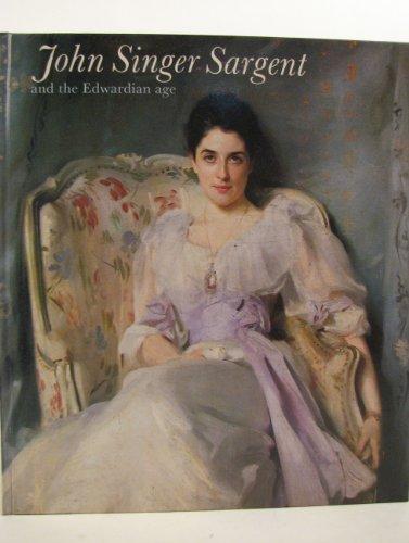 9780904017274: JOHN SINGER SARGENT AND THE EDWARDIAN AGE.