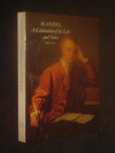 9780904017670: Handel: A Celebration of His Life and Times 1685-1759