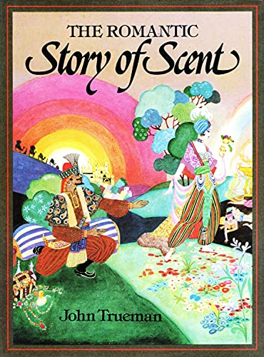 THE ROMANTIC STORY OF SCENT: Trueman, John