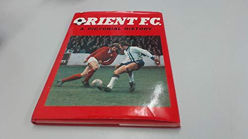 Orient F C - A Pictorial History: Kaufman, Neil & Ravenhill, Alan