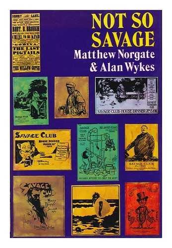 Not So Savage: Norgate, Matthew; Wykes, Alan