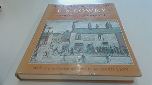The Drawings of L.S. Lowry; Public and Private