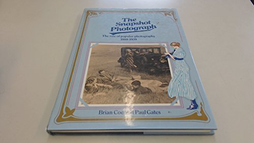 9780904069136: The snapshot photograph: The rise of popular photography, 1888-1939