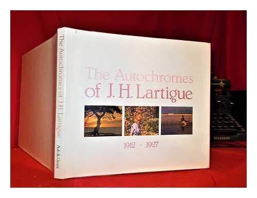 The Autochromes of J. H. Lartigue 1912-1927: Lartigue, J.H.